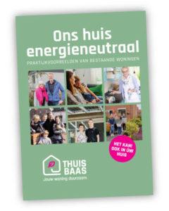 Ons huis energieneutraal - praktijkvoorbeelden van bestaande woningen